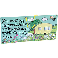 You can't buy happiness but you can buy a caravan.......and that's pretty close! Caravan Smiley sign