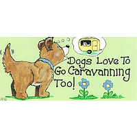 Dogs love to go caravanning too smiley sign