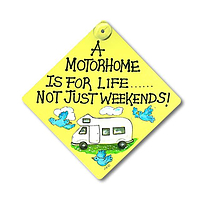 A Motorhome is for life.......not just the weekends Smiley Sign- car /window