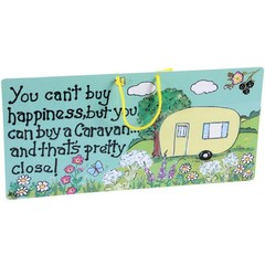 You can^^^t buy happiness but you can buy a caravan.......and that^^^s pretty close! Caravan Smiley sign