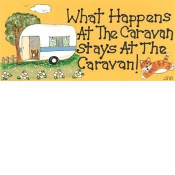 What happens at the caravan stays at the caravan Smiley sign